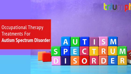 Occupational Therapy Treatments For Autism Spectrum Disorder | Triumph Therapeutics | Speech Therapy, Occupational Therapy, Physical Therapy in Washington DC