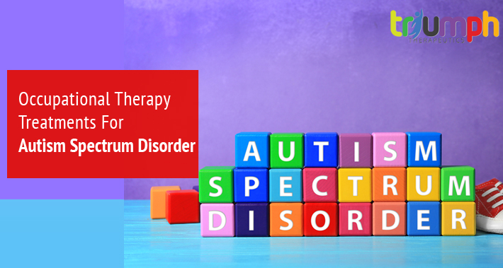 Occupational Therapy Treatments For Autism Spectrum Disorder   Triumph Therapeutics   Speech Therapy, Occupational Therapy, Physical Therapy in Washington DC